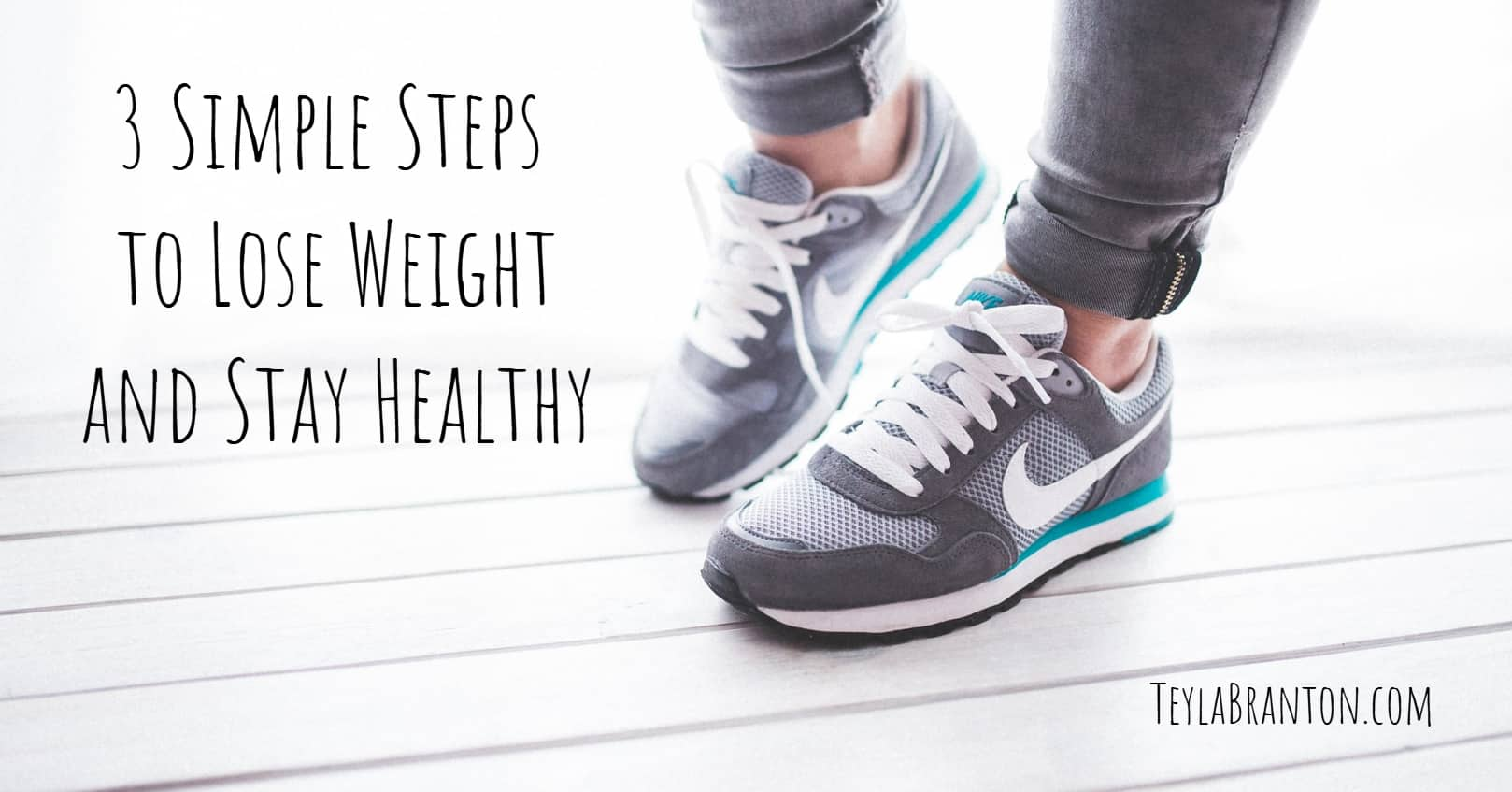 3 Simple Steps to Lose Weight and Stay Healthy
