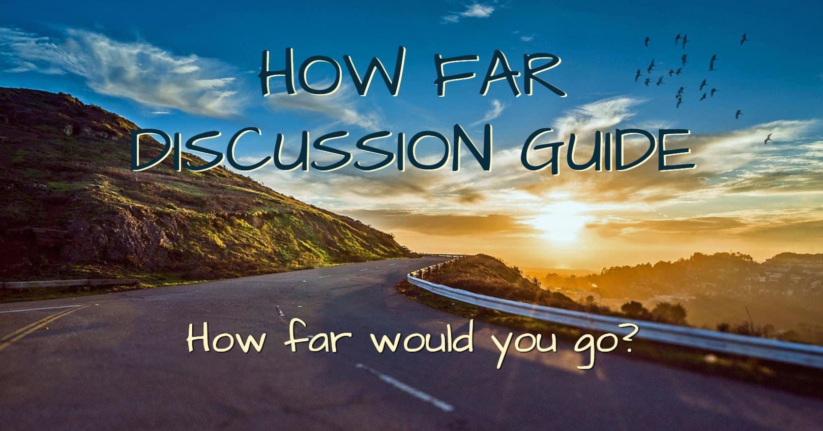 How Far Discussion Guide by Teyla Rachel Branton